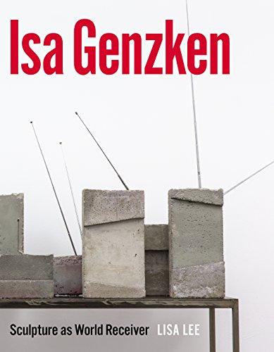 Isa Genzken: Sculpture as World Receiver (English Edition) por Lisa Lee