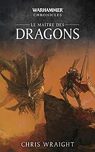 Le Maître des Dragons par Chris Wraight