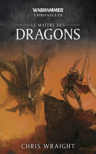 Le Maître des Dragons (Warhammer Chronicles t. 2) (French Edition ...
