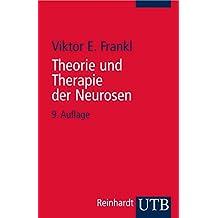 Theorie und Therapie der Neurosen: Einführung in Logotherapie und Existenzanalyse (German Edition)