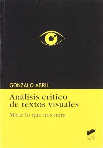 Análisis crítico de textos visuales. Mirar lo que nos mira