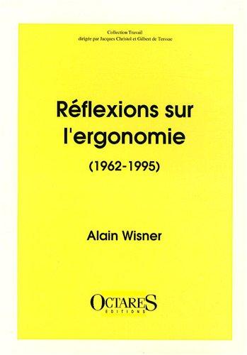 Réflexions sur l'ergonomie (1962-1995)