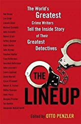 The Lineup: The World's Greatest Crime Writers Tell the Inside Story of Their Greatest Detectives by Otto Penzler (2011-10-27)