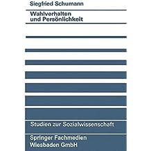 Wahlverhalten und Persönlichkeit (Studien zur Sozialwissenschaft) (German Edition)