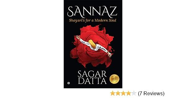 Sannaz : Shayari`s for a modern soul