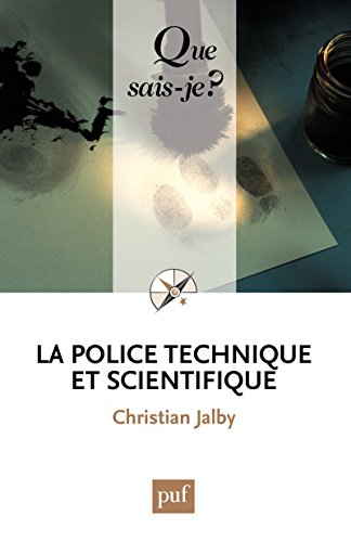 La police technique et scientifique: « Que sais-je ? » n° 3537