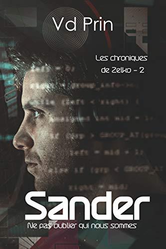 Couverture du livre Sander : Ne pas oublier qui nous sommes. (les chroniques de Zelko t. 2)