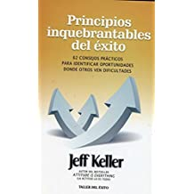 Principios inquebrantables del ¨¦xito / Unwavering Principles of Success (Spanish Edition) by Keller, Jeff (2014) Paperback