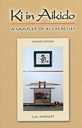 Ki in Aikido, Second Edition: A Sampler of Ki Exercises by C. M. Shifflett (2010-09-28)