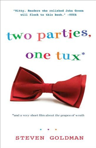 Two Parties, One Tux, and a Very Short Film about The Grapes of Wrath by Steven Goldman (2009-09-01)