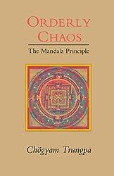 Orderly Chaos: The Mandala Principle (Dharma Ocean Series) by Chogyam Trungpa (1991-11-19)