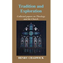 Tradition and Exploration: Collected Papers on Theology and the Church