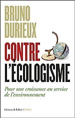 Contre l'écologisme de Bruno Durieux