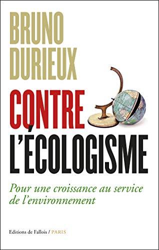 Contre l'écologisme par  Bruno Durieux