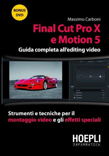 final-cut-pro-x-e-motion-5-guida-completa-allediting-video-strumenti-e-tecniche-per-il-montaggio-vid