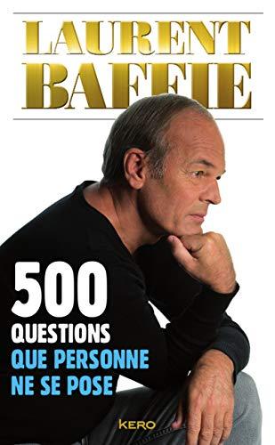 500 questions que personne ne se pose (KER.HUMOUR) por Laurent Baffie