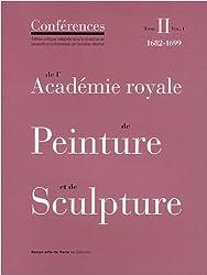 Conférences de l'Académie royale de Peinture et de Sculpture : Tome 2, 1682-1699 Volume 1