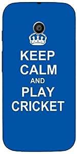 Snoogg Keep Calm And Play Cricket Case Cover For Motorola E / Moto E