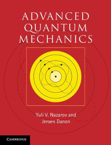 Advanced Quantum Mechanics: A Practical Guide (Rainbow Reading Food) (English Edition)