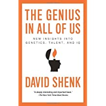 The Genius in All of Us: New Insights into Genetics, Talent, and IQ by David Shenk (2011-03-08)