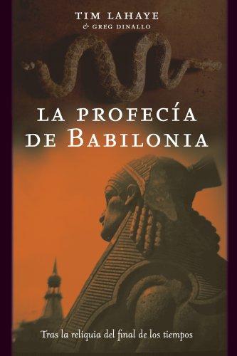 La profecía de Babilonia: Tras la reliquia del final de los tiempos (MR Narrativa) por Tim LaHaye