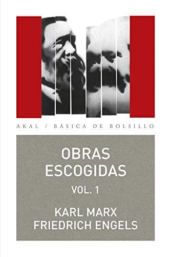 Obras escogidas, 1 (Básica de Bolsillo – Serie Clásicos del pensamiento político) por Karl Marx