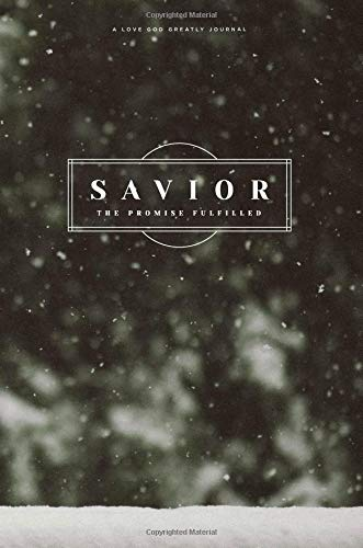 Savior: The Promise Fulfilled: A Love God Greatly Study Journal por Love God Greatly