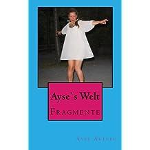 Ayse`s Welt: Fragmente