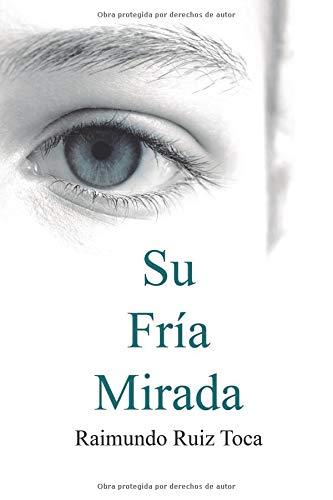 Su Fría Mirada (El Diablo en los Detalles) por Raimundo Ruiz Toca
