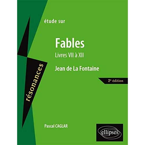 Étude sur Fables Livres VII à XII Jean de La Fontaine