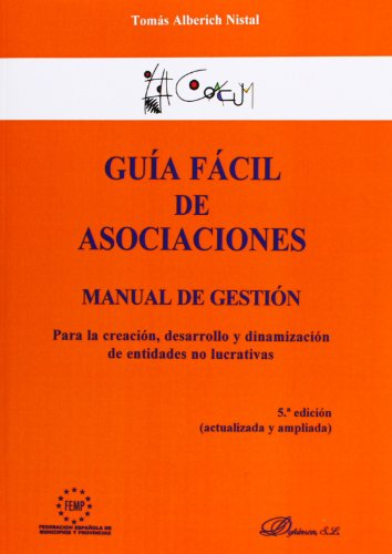 Guía fácil de asociaciones / Easy Guide of Associations: Manual de gestión para la creación, desarrollo y dinamización de entidades no lucrativas / ... for the Creation, Development and Revital por Tomás Alberich Nistal