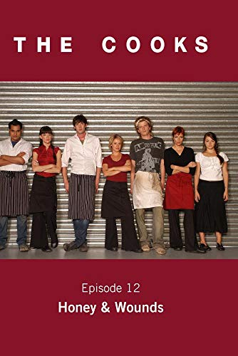 The Cooks: Ep 12: Honey & Wounds