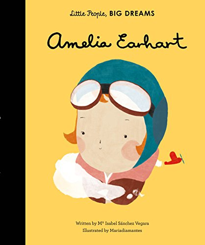 Amelia Earhart (Little People, Big Dreams) por Isabael Sanchez Vergara