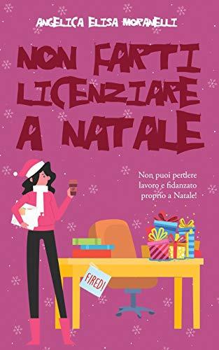 Non farti licenziare a Natale (Dafne & l'Amore, Band 2) - Elisa Amore