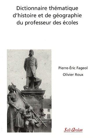 Dictionnaire thématique d'histoire et de géographie du professeur des écoles