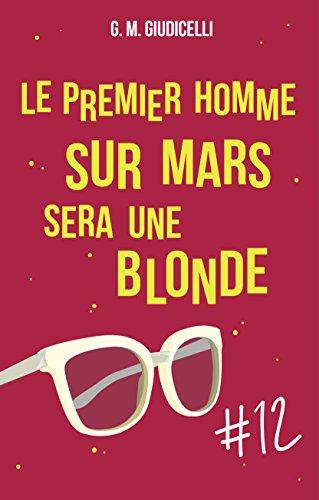 Livres gratuits Le premier homme sur Mars sera une blonde, épisode 12 pdf