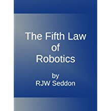 The Fifth Law of Robotics (Jack in the Bots Book 2)