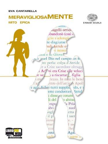 Meravigliosamente. Mito. Epica. Altri linguaggi. Per le Scuole superiori. Con espansione online