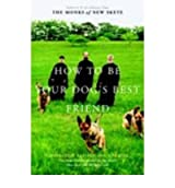 How to Be Your Dog's Best Friend: The Classic Training Manual for Dog Owners (Revised and Updated) [ HOW TO BE YOUR DOG'S BEST FRIEND: THE CLASSIC TRAINING MANUAL FOR DOG OWNERS (REVISED AND UPDATED) ] by Monks of New Skete (Author) Sep-23-2002 [ Hardcover ]