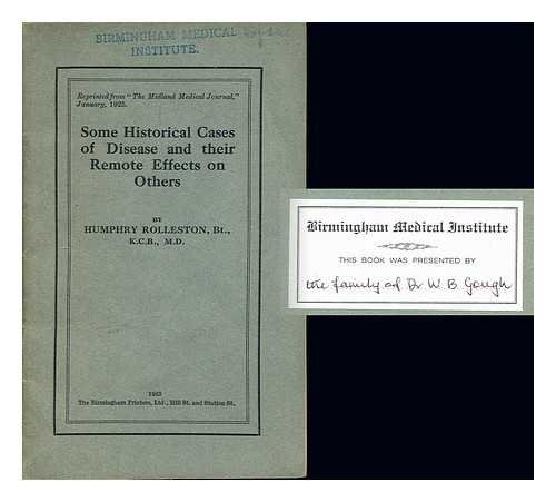 Some historical cases of disease and their remote effects on others / by Sir Humphrey Rolleston