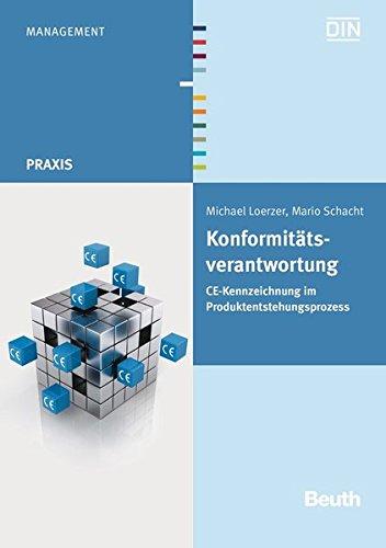 Konformitätsverantwortung: CE-Kennzeichnung im Produktentstehungsprozess (Beuth Praxis)