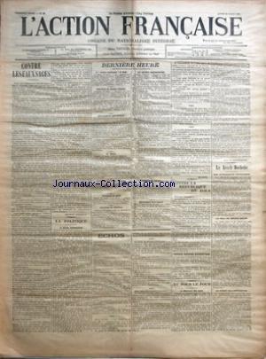 ACTION FRANCAISE (L') [No 10] du 30/03/1908 - CONTRE LES FAUX SAGES PAR CHARLES MAURRAS - LA POLITIQUE - LE REVEIL NATIONALISTE PAR L. D. - DERNIERE HEURE - L'ACTION FRANCAISE AU MANS - ELECTIONS AU CONSEIL GENERAL - DEPLACEMENTS MINISTERIELS - AU MAROC - LE PRINCE DE RULOW A VIENNE - NOUVELLES DE ROME - NOUVELLES DU PORTUGAL - LES AFFAIRES MACEDONIENNES - EXPLOSIONS DANS UNE MINE - BANQUET DE PRESSE - DEVOUEMENT D'UN SOLDAT - CONTRE LA REPUBLIQUE DE ZOLA - GRANDE REUNION PATRIOTIQUE - AU JOUR