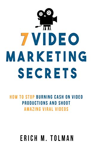 7 Video Marketing Secrets: How To Stop Burning Cash