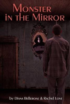 [(Monster in the Mirror)] [By (author) Diana Bellerose ] published on (August, 2013)