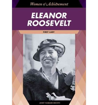 [( Eleanor Roosevelt: First Lady )] [by: Janet Hubbard-Brown] [Apr-2009]