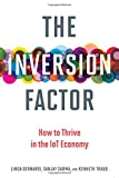 Inversion Factor: How to Thrive in the IoT  Economy (Mit Press)