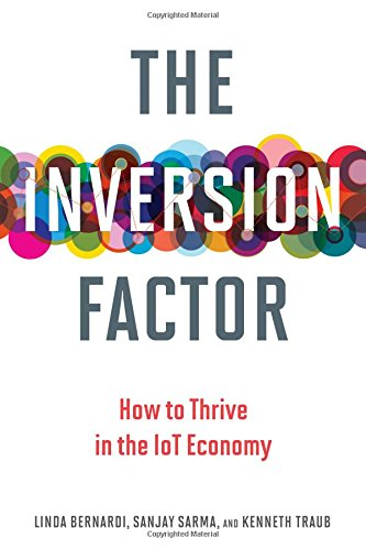 Inversion Factor: How to Thrive in the IoT  Economy (The Inversion Factor)
