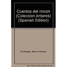 Cuentos del rincon (Coleccion Antares) (Spanish Edition)