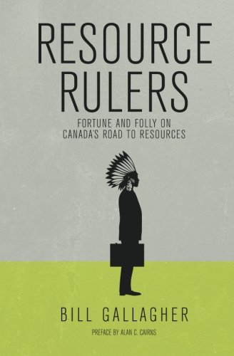 resource-rulers-fortune-and-folly-on-canadas-road-to-resources
