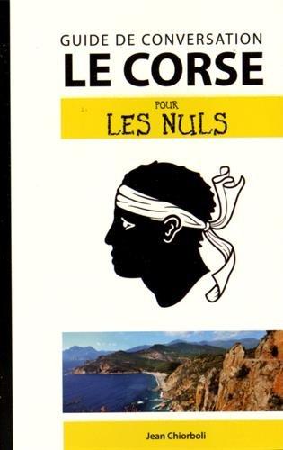 Le corse pour les Nuls Guide de conversation, 2e édition par Jean CHIORBOLI